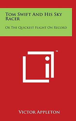 Tom Swift and His Sky Racer: Or the Quickest Flight on Record