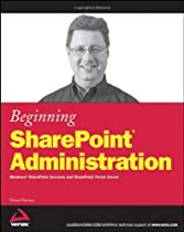 Beginning SharePoint Administration:  Windows SharePoint Services and SharePoint Portal Server