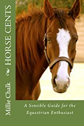Horse Cents A Sensible Guide for the Equestrian Enthusiast