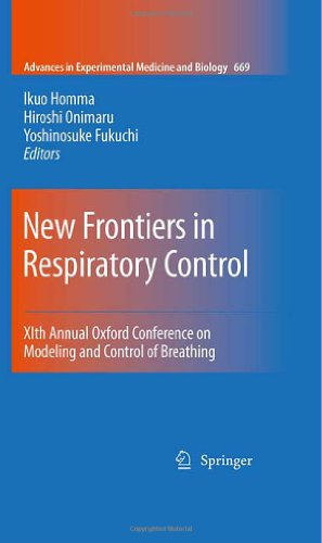 New Frontiers In Respiratory Control: Xith Annual Oxford Conference On Modeling And Control Of Breathing (Advances In Experimental Medicine And Biology)