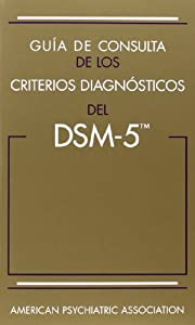 Guia de Consulta de Los Criterios Diagnosticos del DSM-5(TM): Spanish Edition of the Desk Reference to the Diagnostic Criteria from DSM-5(TM)