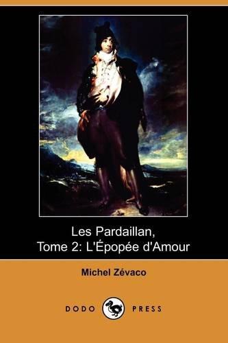 Les Pardaillan: L'epopee D'amour