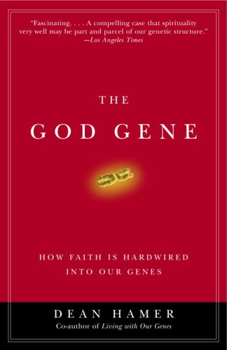 The God Gene: How Faith Is Hardwired into Our Genes: Dean H. Hamer: 9780385720311: Amazon.com: Books