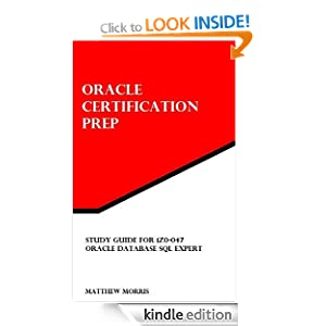 Study Guide for 1Z0-047: Oracle Database SQL Expert: Oracle Certification Prep Matthew Morris