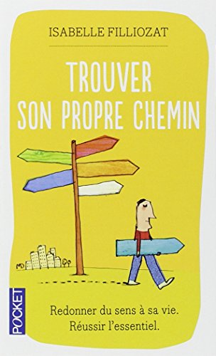 Trouver son propre chemin (French Edition)