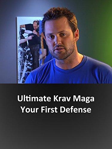 Ultimate Krav Maga - Your First Defense