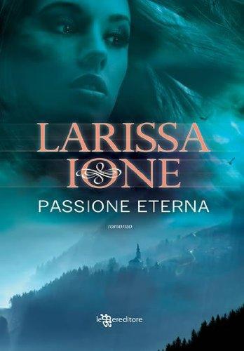 Larissa Ione - Passione eterna
