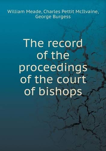 The Record Of The Proceedings Of The Court Of Bishops