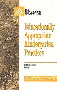 Educationally Appropriate Kindergarten Practices (Early Childhood Education Series)