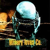 Misery Loves Co. by Misery Loves Co. [Music CD]