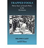 img - for { [ TRAPPED FOOLS: THIRTY YEARS OF ISRAELI POLICY IN THE TERRITORIES (ISRAELI HISTORY, POLITICS, AND SOCIETY (PAPERBACK) #33) ] } Gazit, Shlomo ( AUTHOR ) Apr-01-2003 Paperback book / textbook / text book