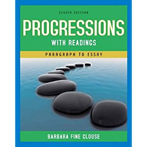 Progressions with Readings: From Paragraph to Essay (with MyWritingLab Student Access Code Card) (8th Edition) Barbara Fine Clouse