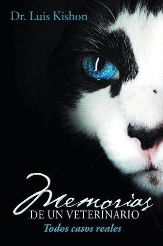 Memorias de un veterinario (Spanish Edition), by Dr. Luis Kishon