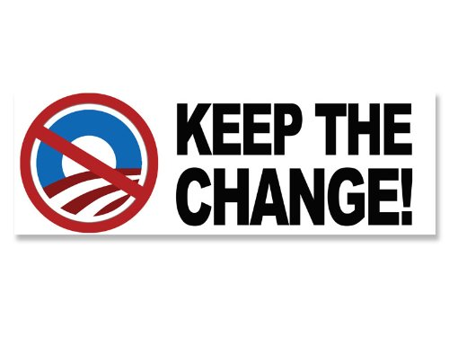 Keep The Change Anti-Obama Bumper Sticker