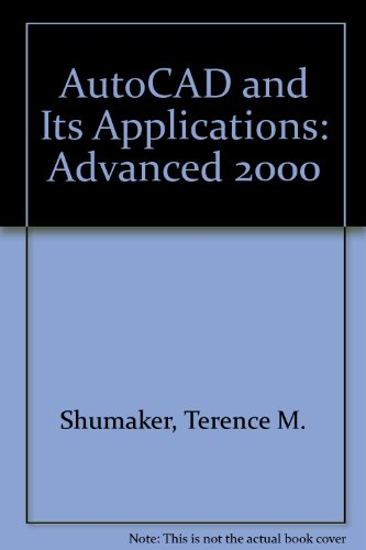 AutoCAD and Its Applications: Advanced 2000