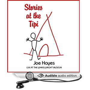 Stories at the Tipi: Live at the Wheelwright Museum [Abridged