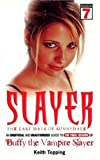 Slayer : The Last Days of Sunnydale (0753508443) by Topping, Keith