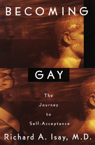 BECOMING GAY: The Journey to Self-Acceptance, Richard A. Isay M.D.