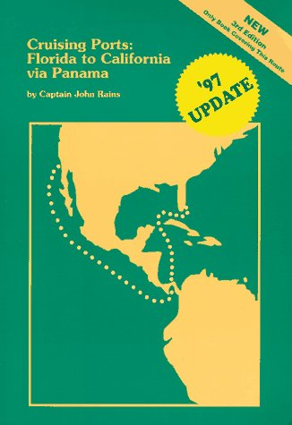 Cruising Ports: Florida to California Via Panama (Guidebook)