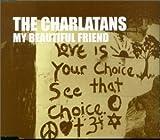 My Beautiful Friend [CD 1] The Charlatans