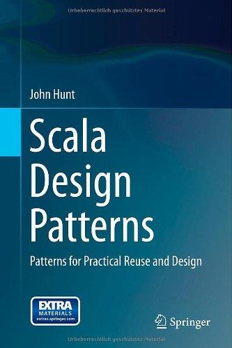 Scala Design Patterns: Patterns For Practical Reuse And Design