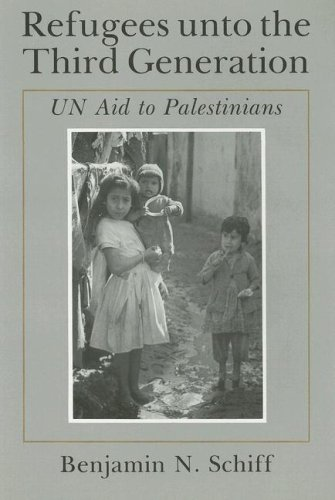 Refugees unto the Third Generation: UN Aid to Palestinians (Contemporary Issues in the Middle East)
