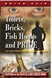 img - for Toilets, Bricks, Fish Hooks and PRIDE: The Peak Performance Toolbox EXPOSED - Updated 2nd Edition book / textbook / text book