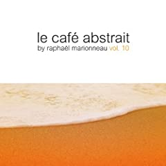 Le caf� abstrait by Rapha�l Marionneau, Vol. 10