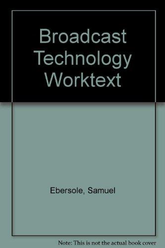 Broadcast Technology Worktext