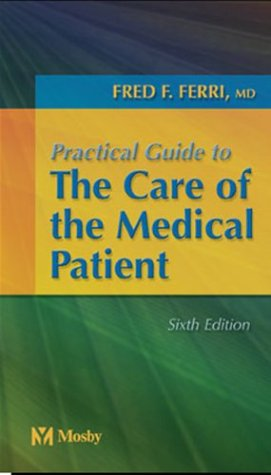 Practical Guide to the Care of the Medical Patient, 6e...