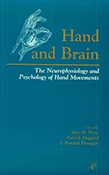 Hand and Brain: The Neurophysiology and Psychology of Hand Movements