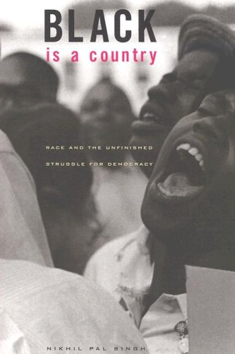 Black Is a Country: Race and the Unfinished Struggle for...