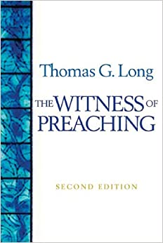 Thomas Long: The Witness of preaching