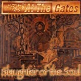 Slaughter of the Soul by At the Gates [Music CD]