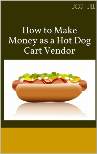 How to Make Money as a Hot Dog Cart Vendor (How To Make A Hot Dog compare prices)