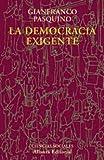 img - for La democracia exigente / The demanding Democracy (El Libro Universitario. Ensayo) (Spanish Edition) book / textbook / text book