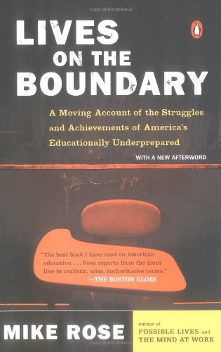 Lives on the Boundary: A Moving Account of the Struggles...