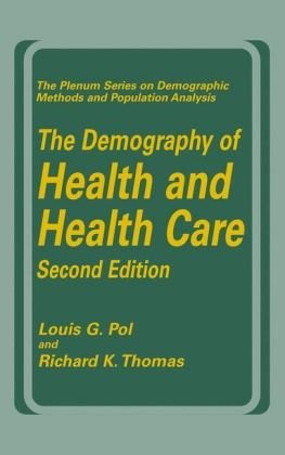 The Demography of Health and Health Care (second edition) (The Springer Series on Demographic Methods and Population Analysis)
