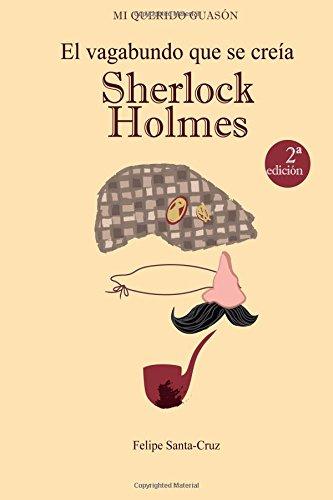 El vagabundo que se creía Sherlock Holmes: Volume 1 (Mi querido Guasón)