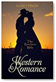 Western Romance: The Rancher's Wife (western fiction, cowboy romance, cowboy fiction)