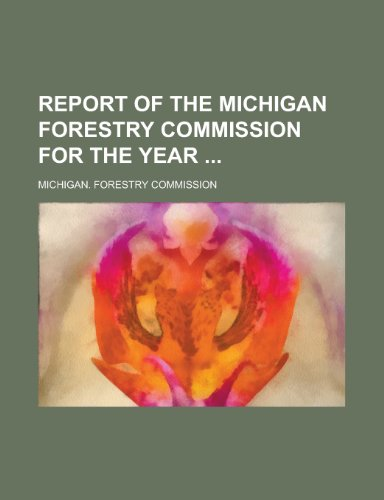 Report of the Michigan Forestry Commission for the Year