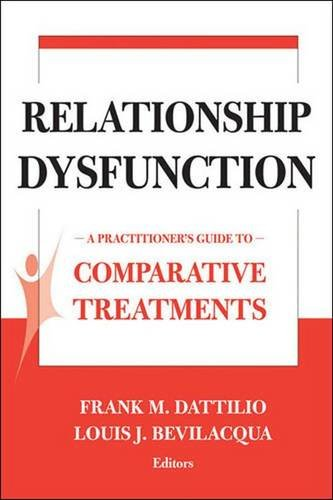 Relationship Dysfunction: A Practitioner's Guide to Comparative Treatments (Comparative Treatments for Psychological Dis
