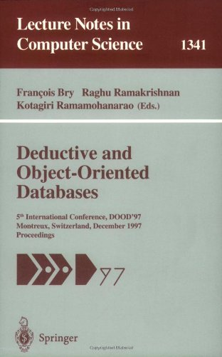 Deductive and Object-Oriented Databases: 5th International Conference, DOOD'97, Montreux, Switzerland, December 8-12, 1997. Proceedings