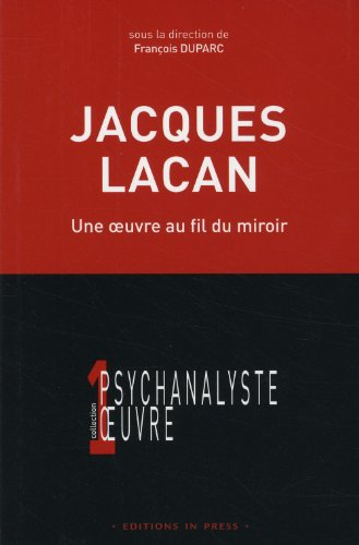 Jacques lacan francois duparc in press francois duparc for Stade du miroir lacan