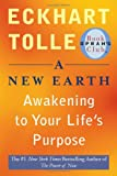 A New Earth: Awakening to Your Life's Purpose (Oprah's Book Club, Selection 61) Eckhart tolle, a new earth, the power of now