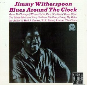 Blues Around the Clock by Jimmy Witherspoon
