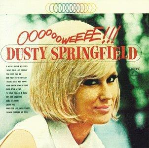 Dusty Springfield - Ooooooweeee!!! - Zortam Music