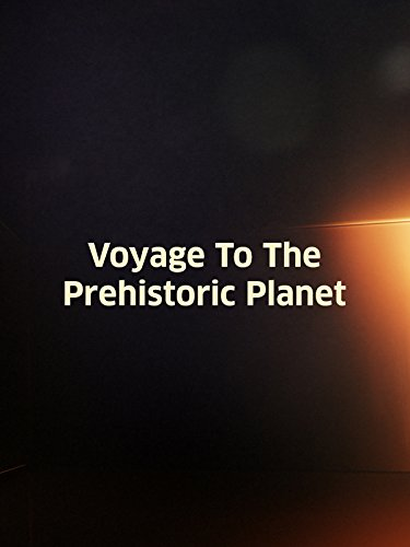 voyage-to-the-prehistoric-planet