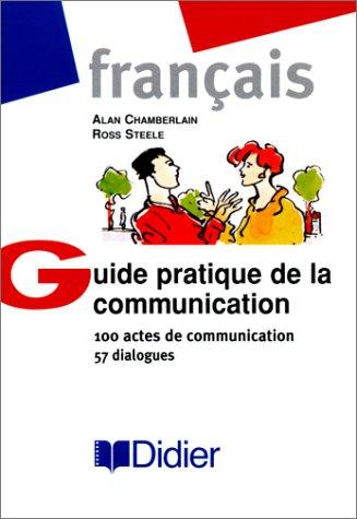 Guide Practique De LA Communication (French Edition)