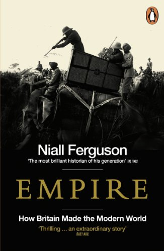 Empire: How Britain Made the Modern World (Read More)